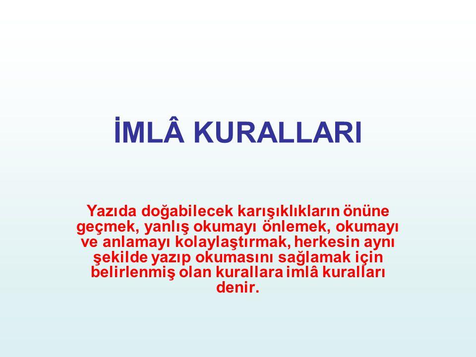 İMLÂ KURALLARI