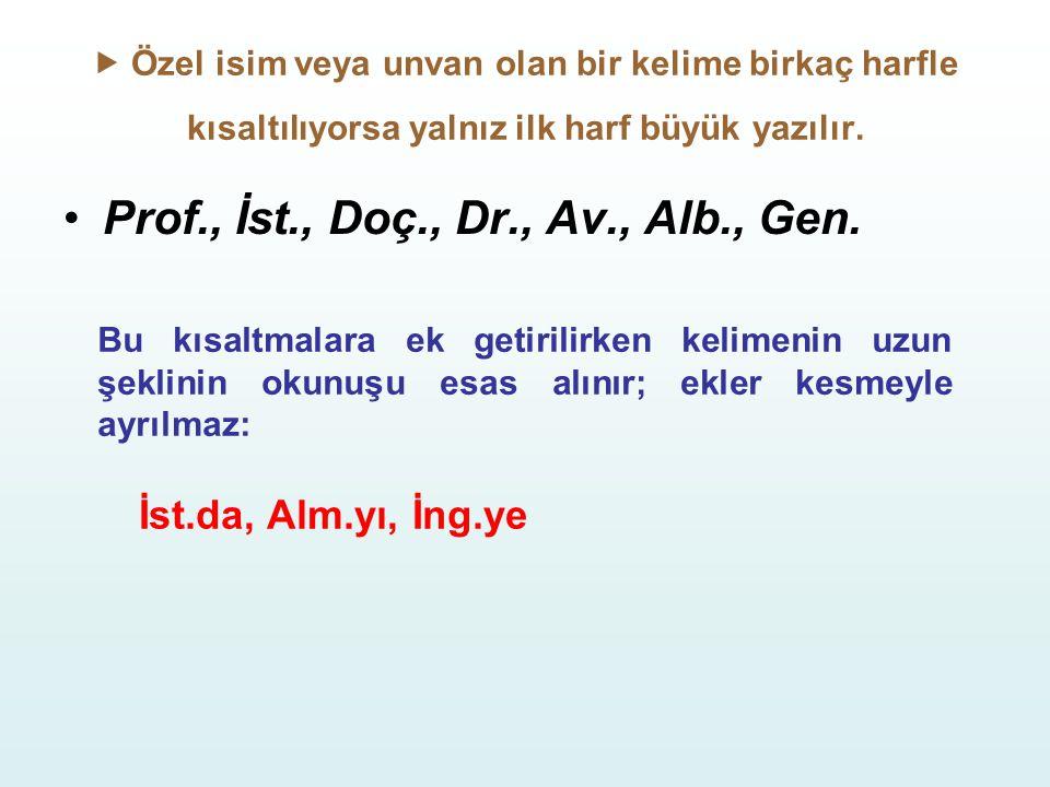Prof., İst., Doç., Dr., Av., Alb., Gen.