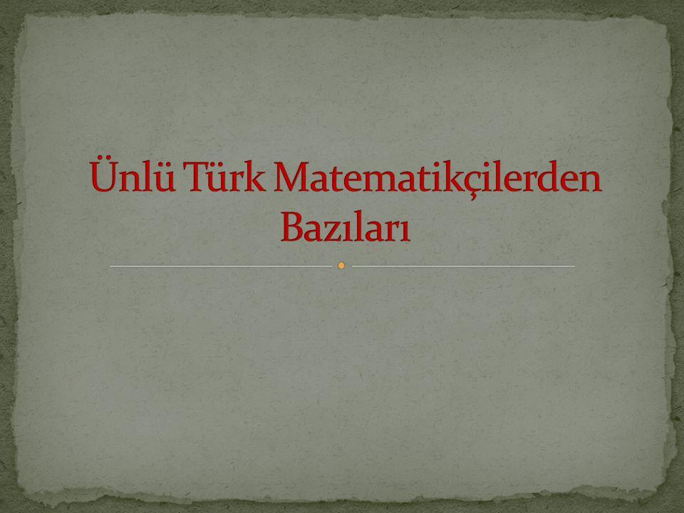 Ünlü Türk Matematikçilerden Bazıları
