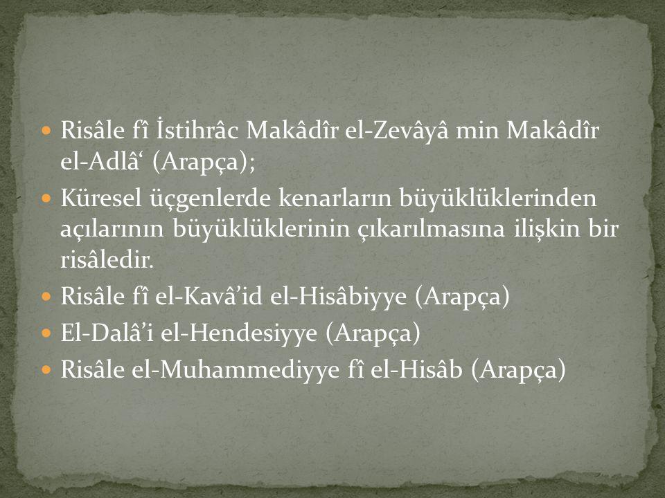 Risâle fî İstihrâc Makâdîr el-Zevâyâ min Makâdîr el-Adlâ' (Arapça);