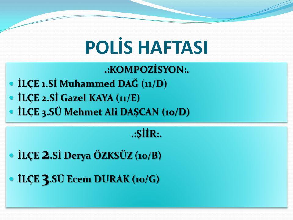 POLİS HAFTASI .:KOMPOZİSYON:. İLÇE 1.Sİ Muhammed DAĞ (11/D)