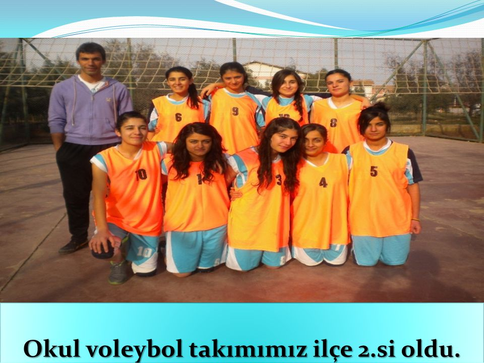 Okul voleybol takımımız ilçe 2.si oldu.