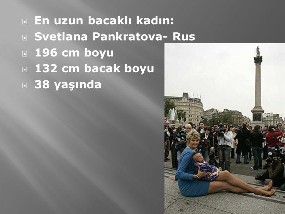 En uzun bacaklı kadın: Svetlana Pankratova- Rus 196 cm boyu 132 cm bacak boyu 38 yaşında