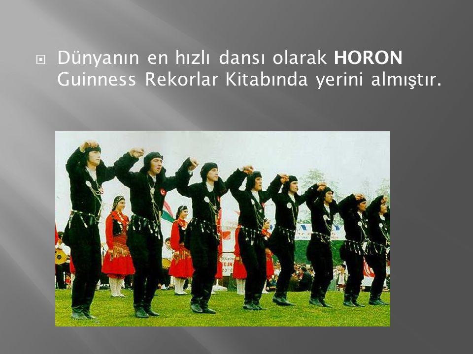 Dünyanın en hızlı dansı olarak HORON Guinness Rekorlar Kitabında yerini almıştır.