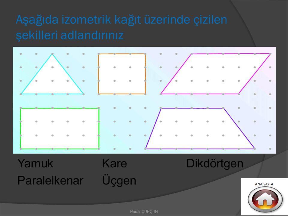 Aşağıda izometrik kağıt üzerinde çizilen şekilleri adlandırınız