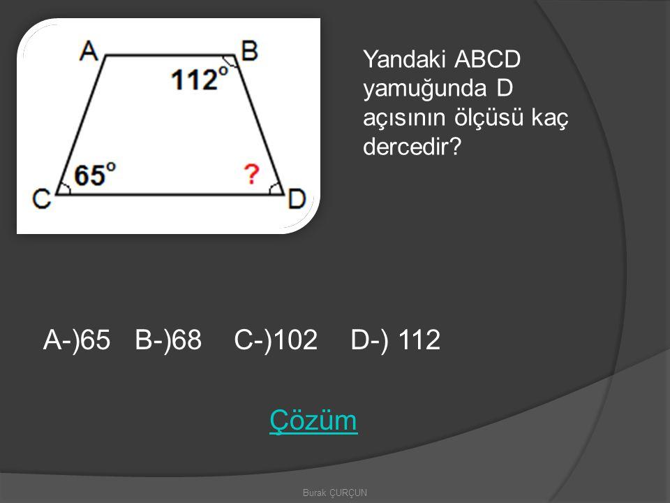 Yandaki ABCD yamuğunda D açısının ölçüsü kaç dercedir