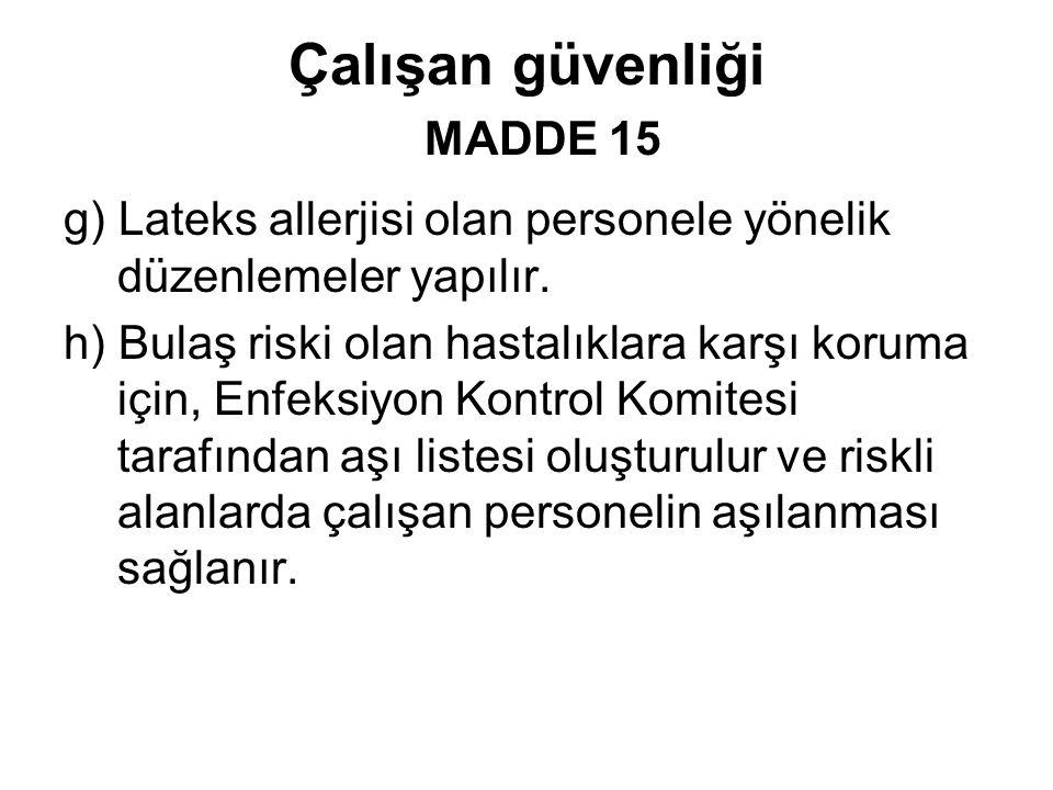 Çalışan güvenliği MADDE 15
