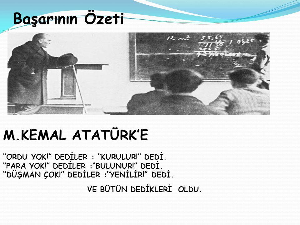 Başarının Özeti M.KEMAL ATATÜRK'E