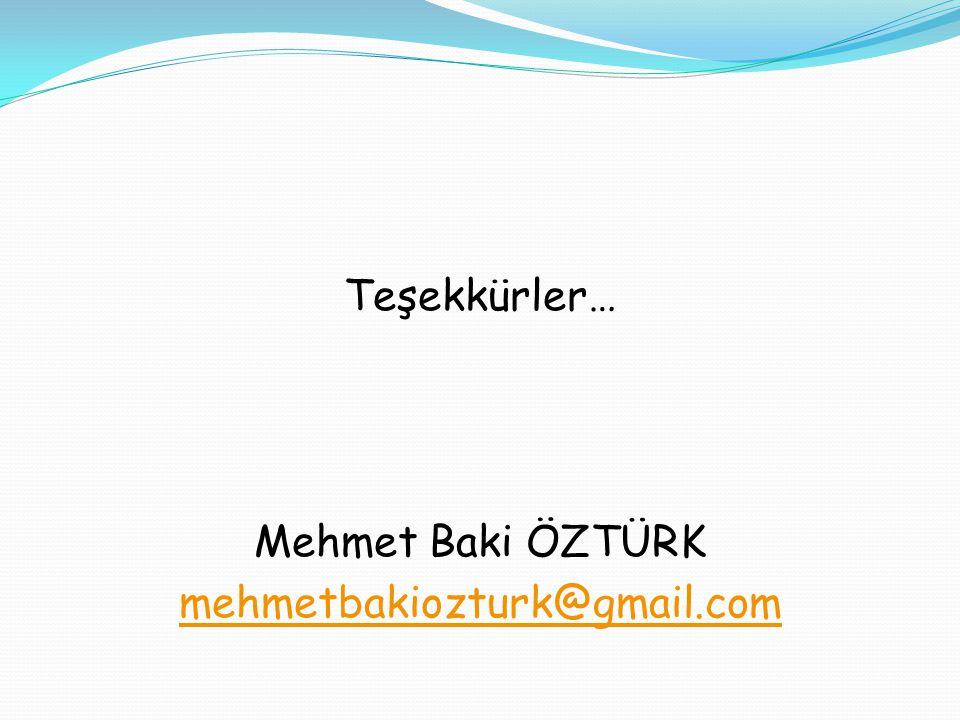 Teşekkürler… Mehmet Baki ÖZTÜRK mehmetbakiozturk@gmail.com