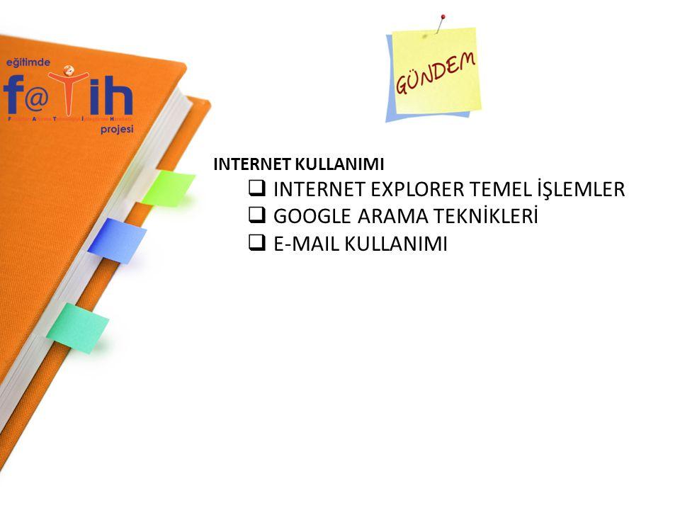 INTERNET EXPLORER TEMEL İŞLEMLER GOOGLE ARAMA TEKNİKLERİ