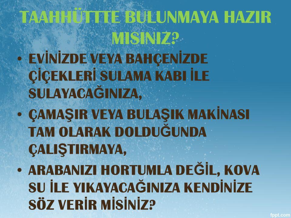TAAHHÜTTTE BULUNMAYA HAZIR MISINIZ