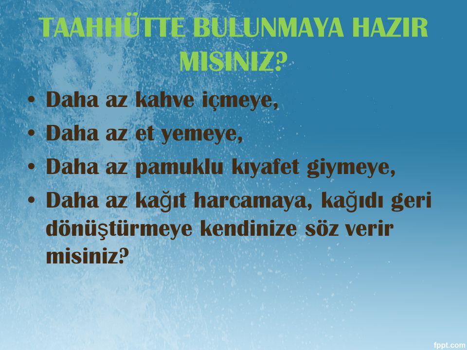 TAAHHÜTTE BULUNMAYA HAZIR MISINIZ