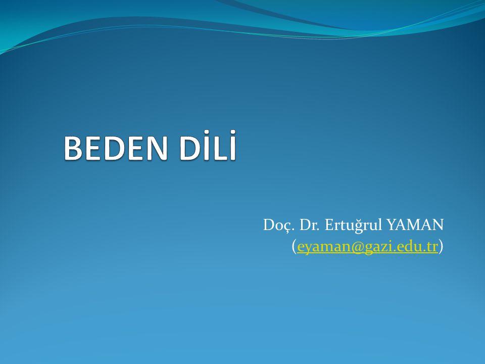 Doç. Dr. Ertuğrul YAMAN (eyaman@gazi.edu.tr)