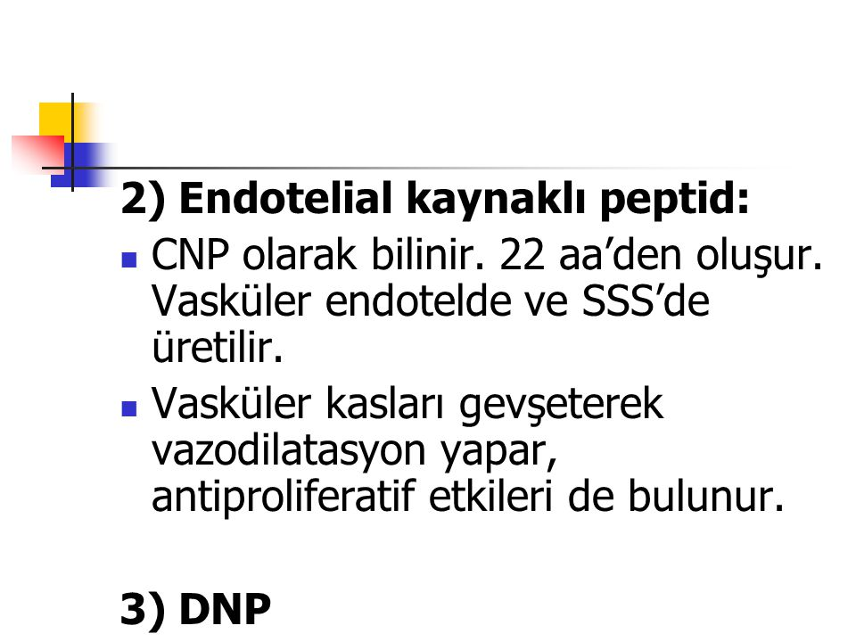 2) Endotelial kaynaklı peptid: