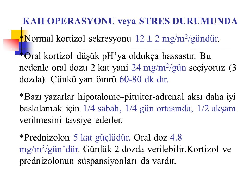 KAH OPERASYONU veya STRES DURUMUNDA