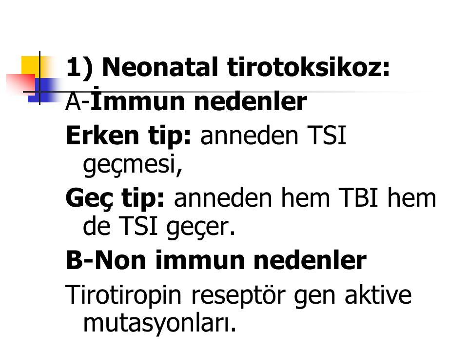 1) Neonatal tirotoksikoz: