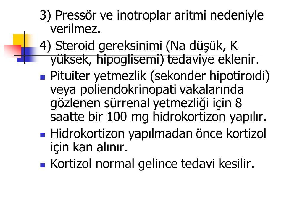 3) Pressör ve inotroplar aritmi nedeniyle verilmez.