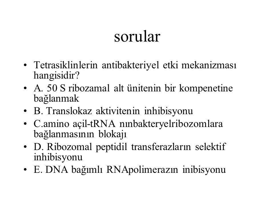 sorular Tetrasiklinlerin antibakteriyel etki mekanizması hangisidir