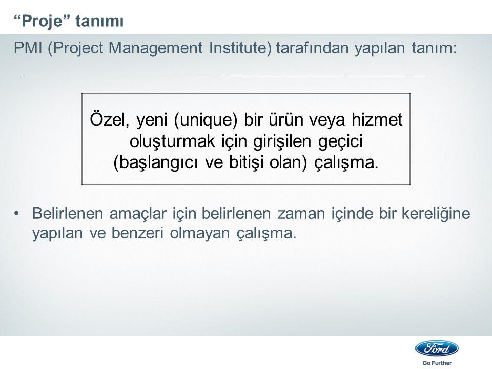 Proje tanımı PMI (Project Management Institute) tarafından yapılan tanım: