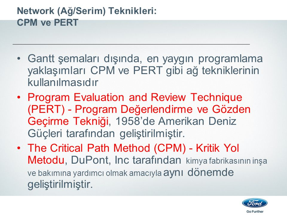 Network (Ağ/Serim) Teknikleri: CPM ve PERT