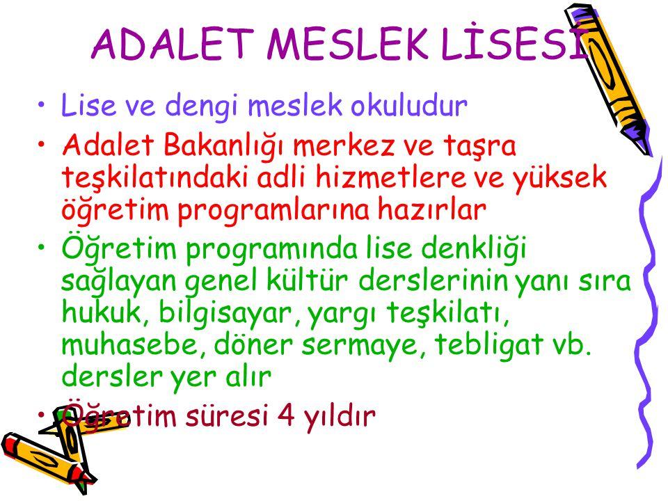 ADALET MESLEK LİSESİ Lise ve dengi meslek okuludur