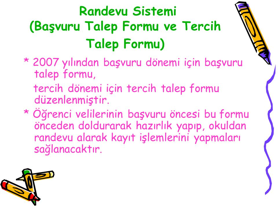 Randevu Sistemi (Başvuru Talep Formu ve Tercih Talep Formu)