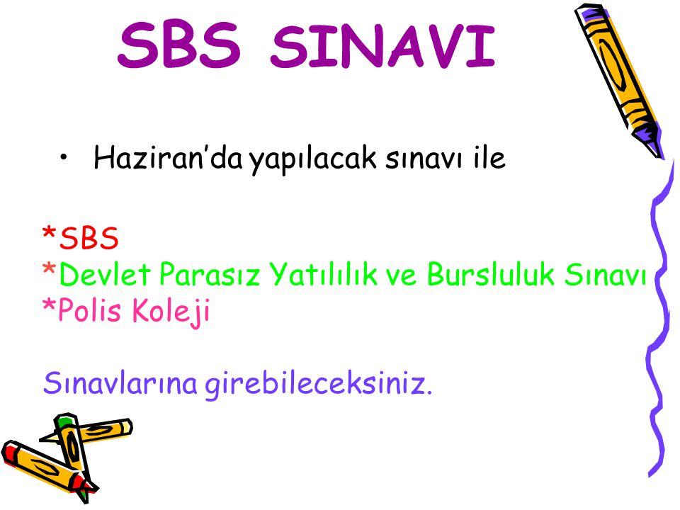 SBS SINAVI Haziran'da yapılacak sınavı ile *SBS