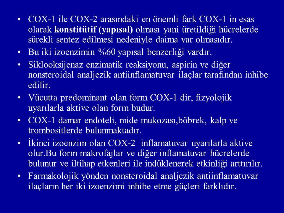 COX-1 ile COX-2 arasındaki en önemli fark COX-1 in esas olarak konstitütif (yapısal) olması yani üretildiği hücrelerde sürekli sentez edilmesi nedeniyle daima var olmasıdır.