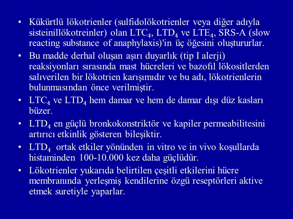 Kükürtlü lökotrienler (sulfidolökotrienler veya diğer adıyla sisteinillökotreinler) olan LTC4, LTD4 ve LTE4, SRS-A (slow reacting substance of anaphylaxis) in üç öğesini oluştururlar.