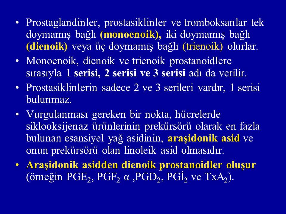 Prostaglandinler, prostasiklinler ve tromboksanlar tek doymamış bağlı (monoenoik), iki doymamış bağlı (dienoik) veya üç doymamış bağlı (trienoik) olurlar.