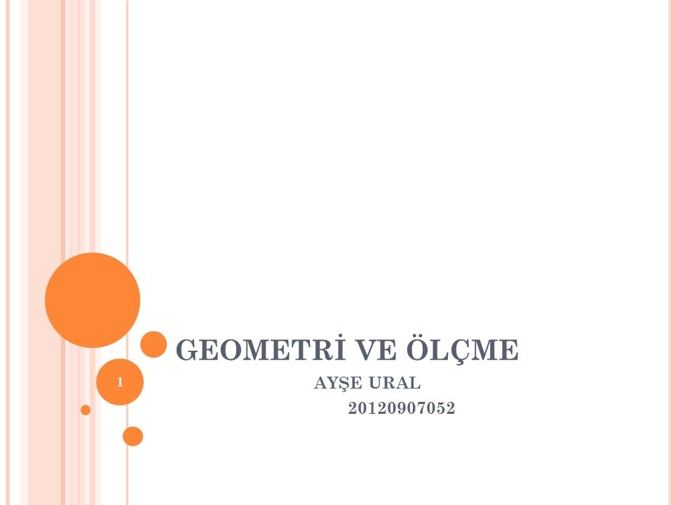 GEOMETRİ VE ÖLÇME AYŞE URAL 20120907052