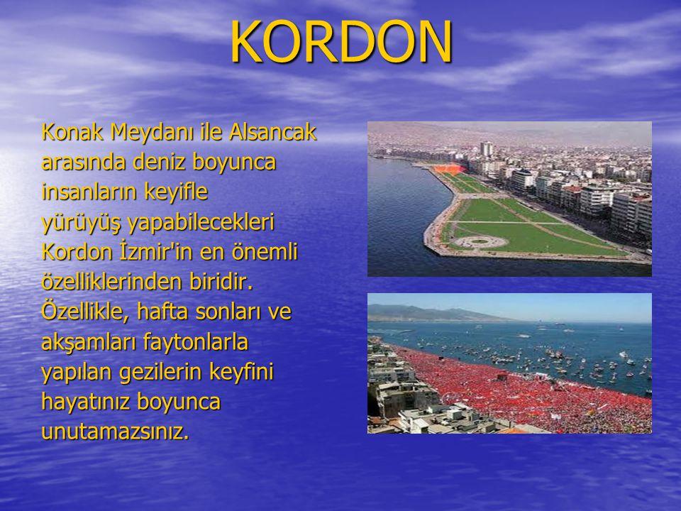 KORDON Konak Meydanı ile Alsancak arasında deniz boyunca