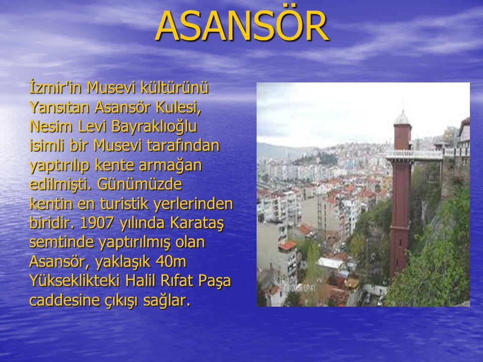 ASANSÖR İzmir in Musevi kültürünü Yansıtan Asansör Kulesi,