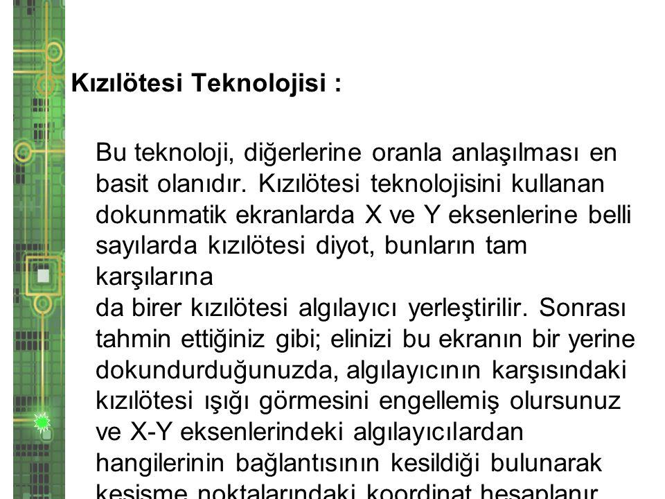 Kızılötesi Teknolojisi : Bu teknoloji, diğerlerine oranla anlaşılması en basit olanıdır.