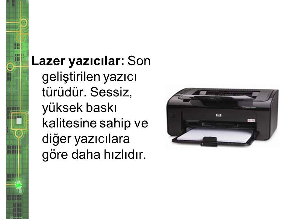 Lazer yazıcılar: Son geliştirilen yazıcı türüdür