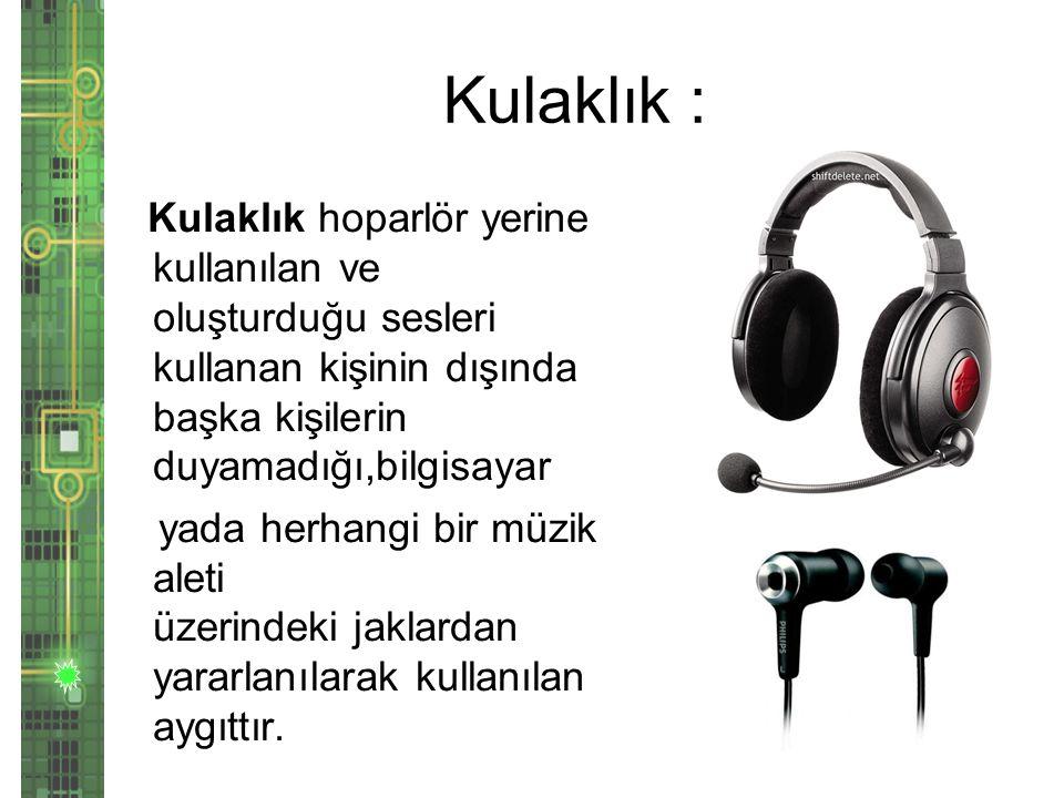 Kulaklık :