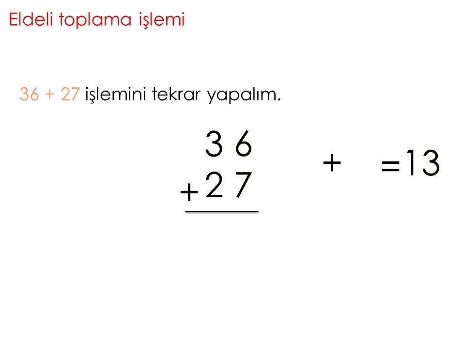 3 6 6 + 13 1 3 = 2 7 7 + Eldeli toplama işlemi