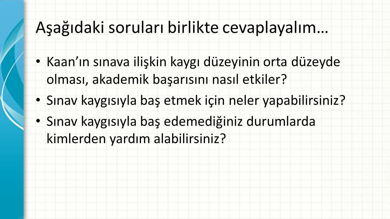Aşağıdaki soruları birlikte cevaplayalım…