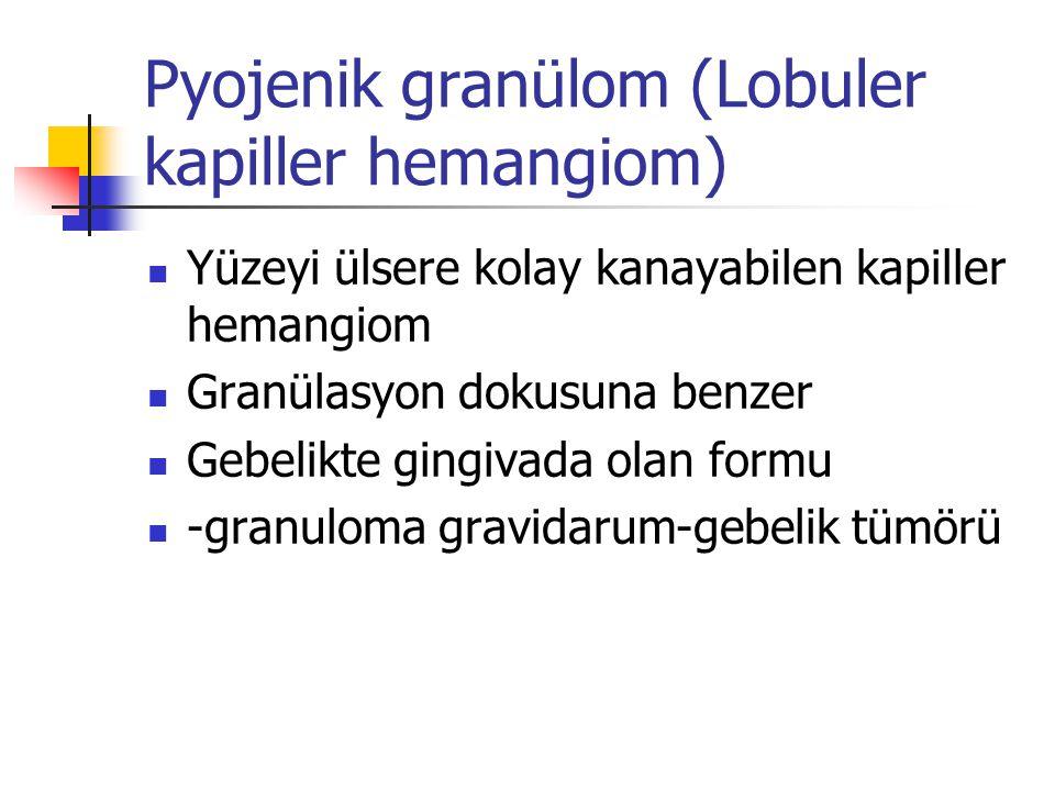 Pyojenik granülom (Lobuler kapiller hemangiom)