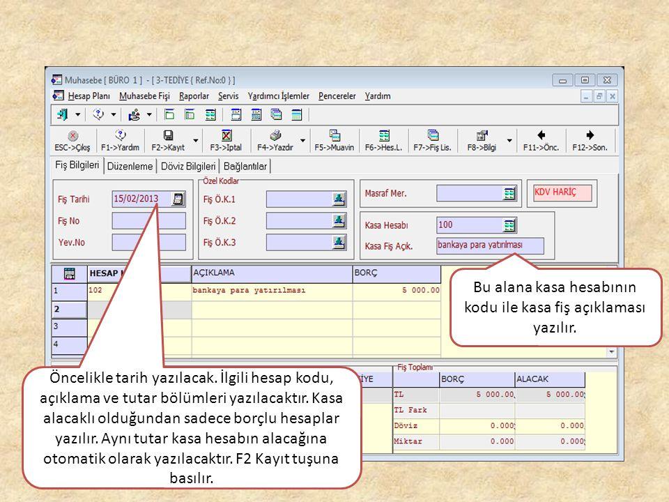 Bu alana kasa hesabının kodu ile kasa fiş açıklaması yazılır.