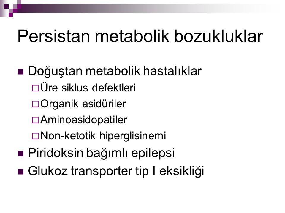 Persistan metabolik bozukluklar