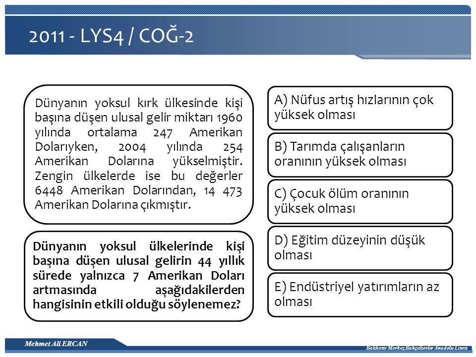 2011 - LYS4 / COĞ-2 A) Nüfus artış hızlarının çok yüksek olması