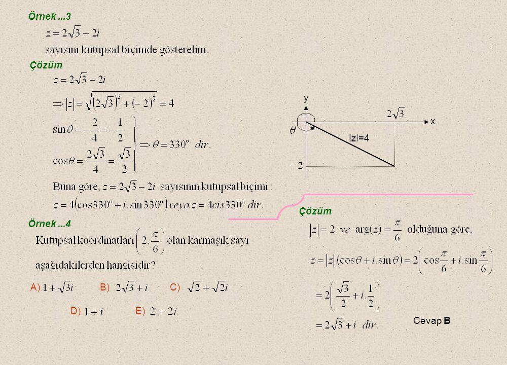 Örnek ...3 Çözüm. IzI=4. x. y. Çözüm. Örnek ...4. A) B) C)
