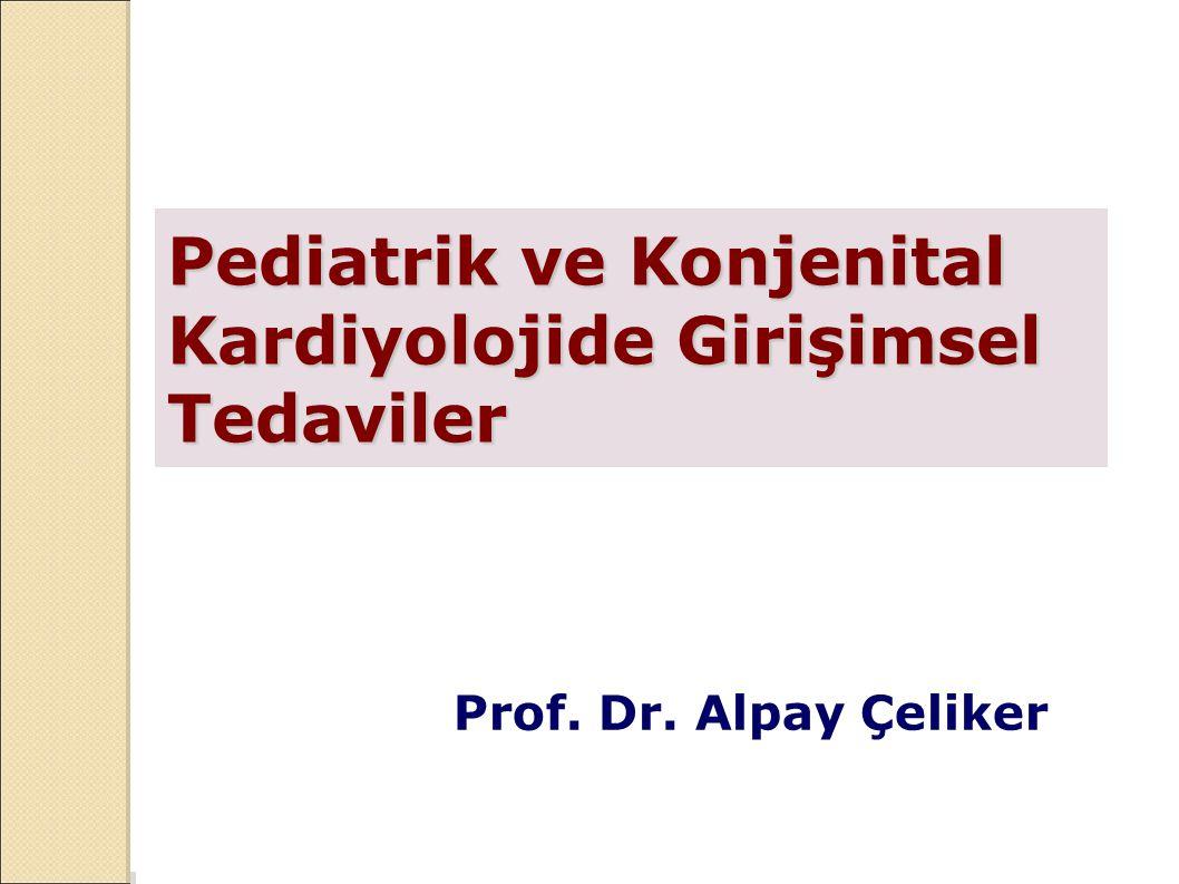 Pediatrik ve Konjenital Kardiyolojide Girişimsel Tedaviler