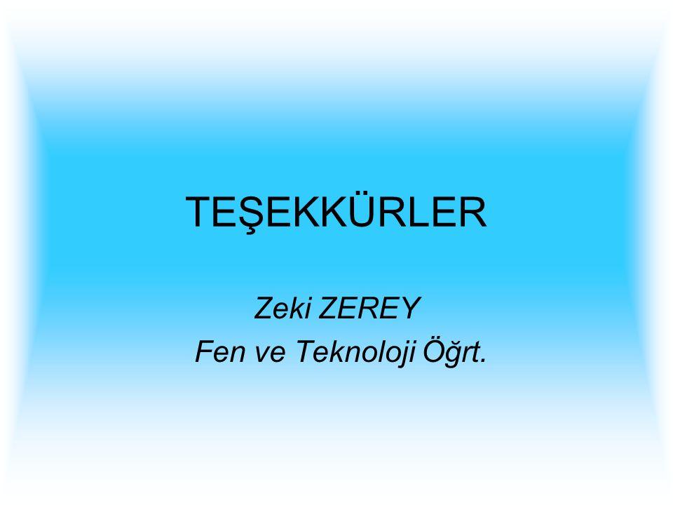 Zeki ZEREY Fen ve Teknoloji Öğrt.