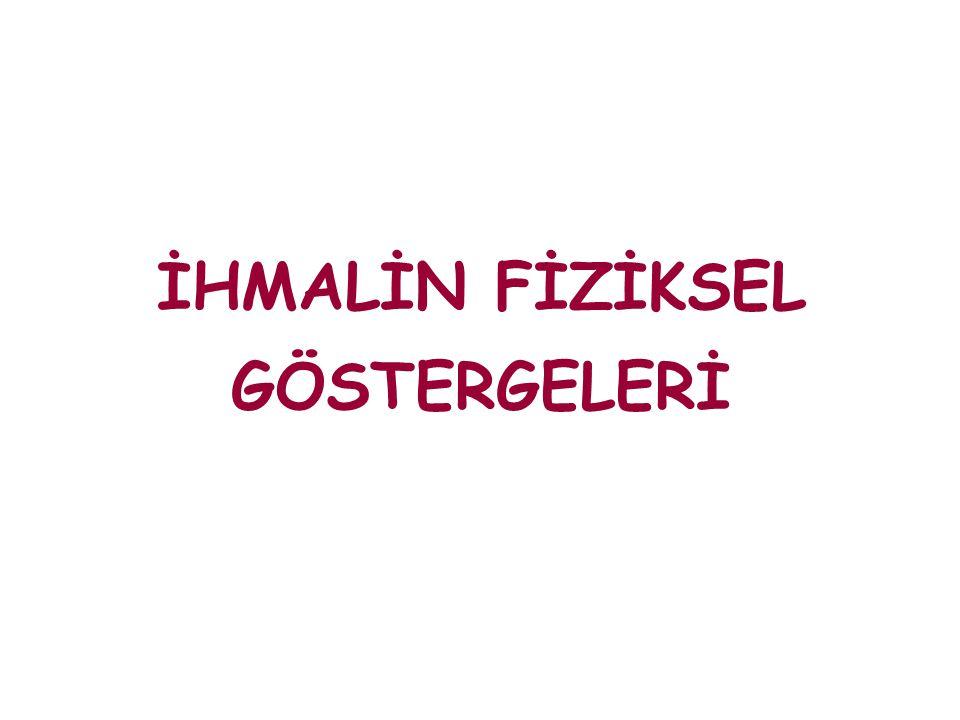 İHMALİN FİZİKSEL GÖSTERGELERİ