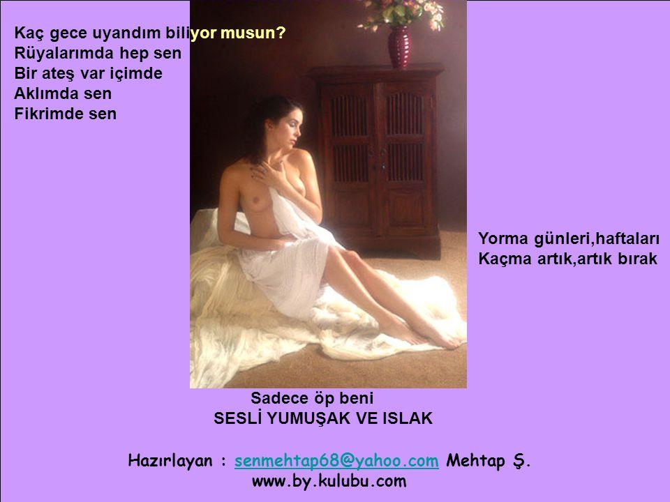 Hazırlayan : senmehtap68@yahoo.com Mehtap Ş.