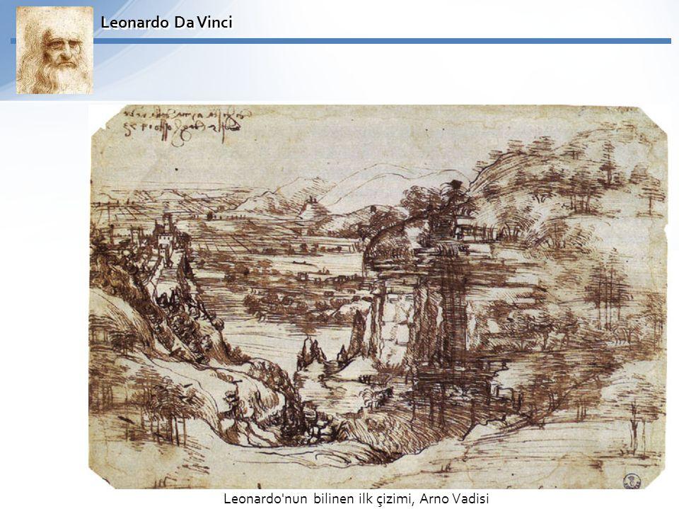 Leonardo Da Vinci Leonardo nun bilinen ilk çizimi, Arno Vadisi