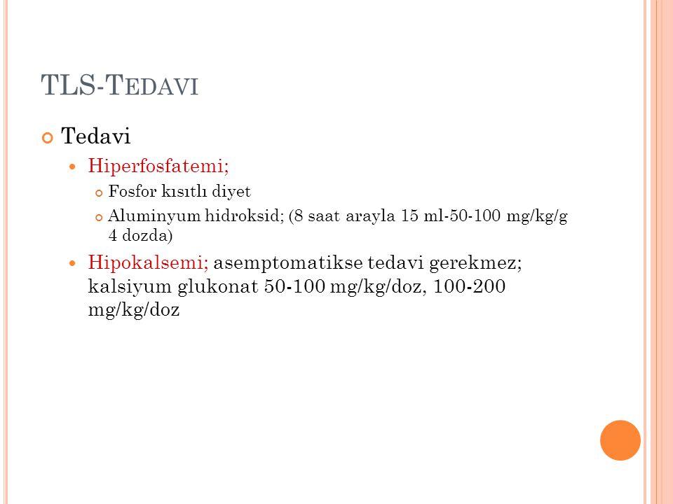 TLS-Tedavi Tedavi Hiperfosfatemi;