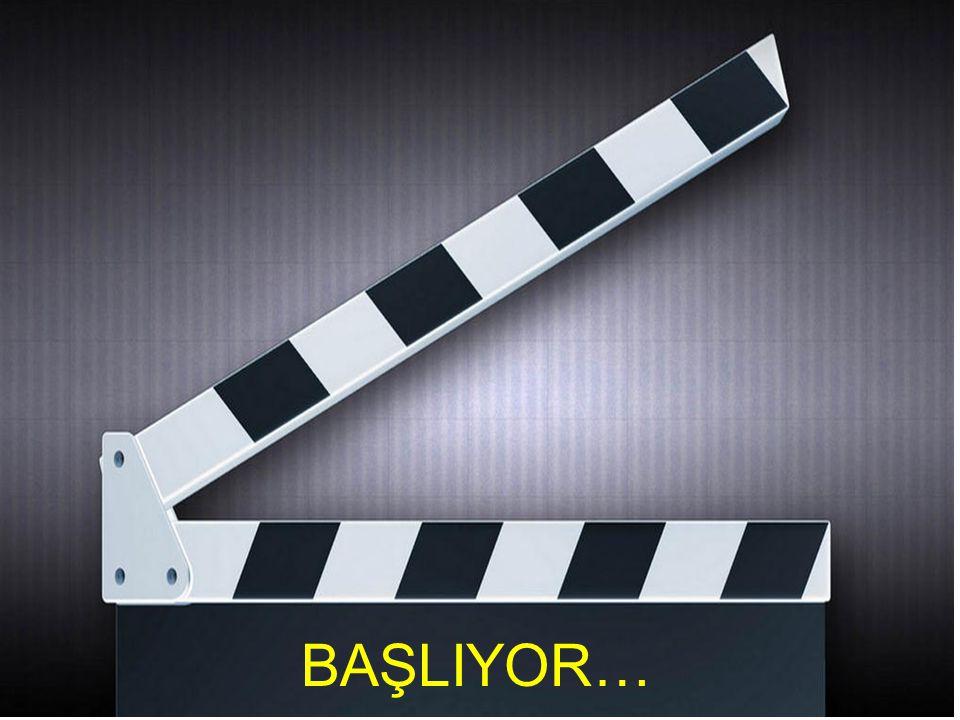 BAŞLIYOR…